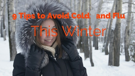 9 Tips to Avoid Cold and Flu in Approaching Winter