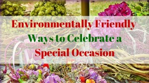 Ways to Celebrate a Special Occasion