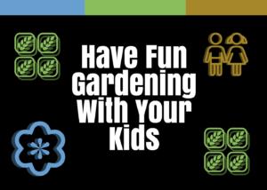 Kids Love Gardening