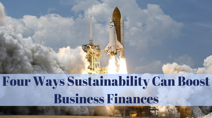 Four Ways Sustainability Can Boost Business Finances